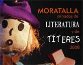 La Concejalía de Cultura del Ayuntamiento de Moratalla organiza las Jornadas de Literatura y Teatro de Títeres 2008
