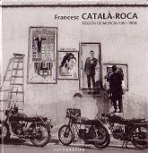 """El lunes se inaugura la exposición de fotografía """"FRANCESC CATALÀ-ROCA. Fotografías Región de Murcia 1961-1968"""""""
