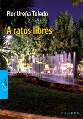 """Las Torres de Cotillas presentó el libro """"A ratos libres"""", de Flor Ureña"""