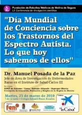 La conferencia de divulgación científica organizada por la Fundación de Estudios Médicos de Molina de Segura sobre el autismo, a cargo del doctor Manuel Posada de la Paz, se celebra el martes 23 de marzo