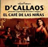 La programaci�n cultural de teatro contin�a con la obra musical El caf� de las niñas del grupo D�Callaos