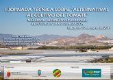 �I jornada t�cnica sobre alternativas al cultivo del tomate� en Mazarr�n