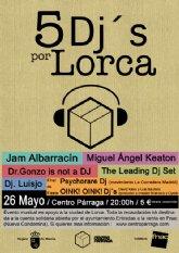 """Este jueves """"5 Dj´s por Lorca"""", fiesta solidaria en el Centro Párraga"""