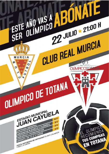 "On Friday July 22 Municipal Stadium ""Juan Cayuela"" hosts the football match Real Murcia CF and Olympic Totana"