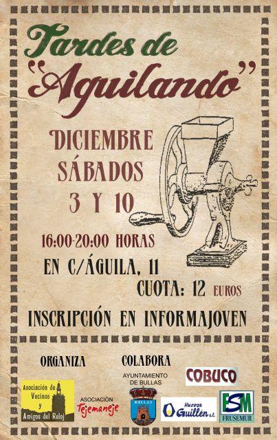 Las asociaciones Vecinos y Amigos de la Torre del Reloj y Tejemaneje en colaboración con el Ayuntamiento de Bullas organizan el Taller Tardes de Aguilando - 1, Foto 1