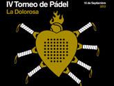 Este sábado 15 de septiembre tendrá lugar el IV Torneo de Pádel La Dolorosa
