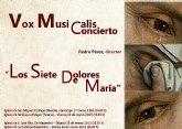"""Vox Musicalis interpreta en diferentes conciertos la obra """"Los siete dolores de María"""""""