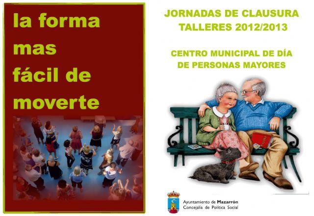 El Centro de Día inicia este miércoles sus jornadas de clausura de los talleres 2012 - 2013, Foto 2