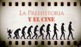 La Prehistoria a través del cine abre el ciclo cinematográfico del Museo Arqueológico