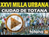 La XXVI Milla Urbana Ciudad de Totana tendr� lugar el pr�ximo d�a 13 de julio