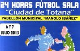 El torneo 24 horas de f�tbol-sala Ciudad de Totana se celebra este pr�ximo fin de semana