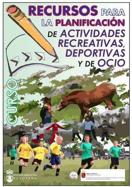 El ayuntamiento lleva a cabo el curso Recursos para la planificaci�n de actividades recreativas, deportivas y de ocio, Foto 1