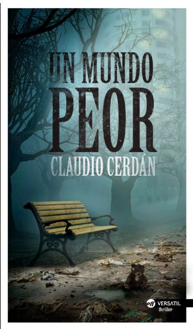 El escritor Claudio Cerdán presenta en Jumilla su última novela: Un mundo peor - 1, Foto 1