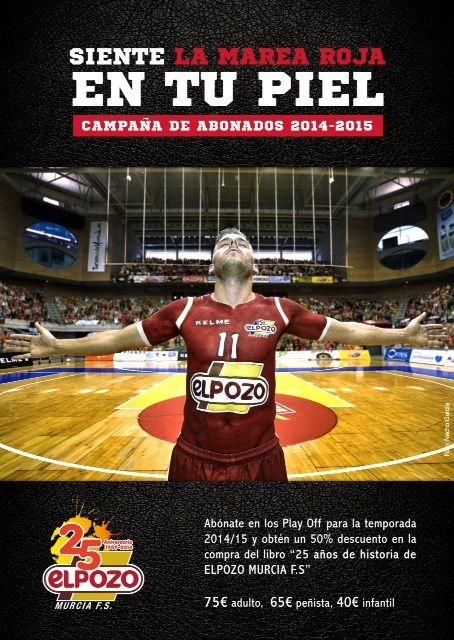 Siente la marea roja en tu piel. Campaña abonados 2014-15 ElPozo Murcia FS - 1, Foto 1