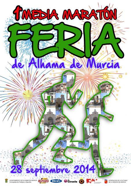 El Ayuntamiento de Alhama de Murcia organiza la I Media Maratón Feria de Alhama que se disputará el 28 de septiembre, Foto 1
