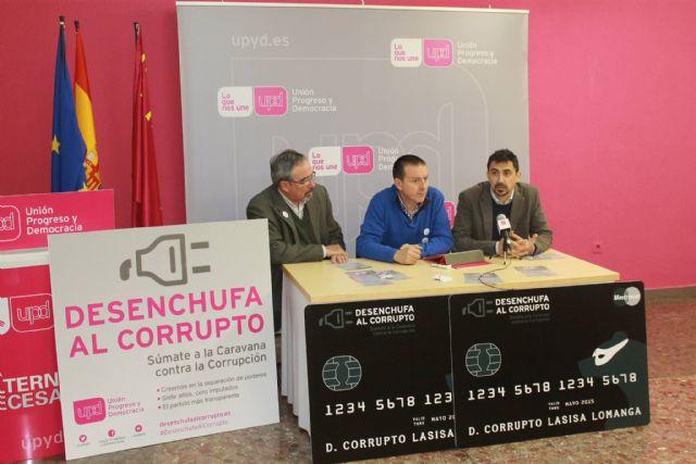 UPyD pone en marcha la campaña Desenchufa al corrupto en la Regi�n de Murcia, Foto 1