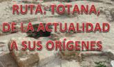 Kalathos vuelve a organizar la ruta 'Totana, de la actualidad a sus orígenes'