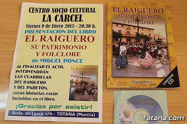 La presentación del libro El Raiguero. Su patrimonio y folclore, de Miguel Ponce tendrá lugar el viernes - 2, Foto 2