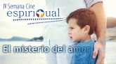 """La IV Semana de Cine Espiritual nos propone """"El misterio del amor"""""""