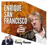 El Teatro Villa de Molina presenta ENRIQUECIDO, con Enrique San Francisco, el sábado 7 de febrero