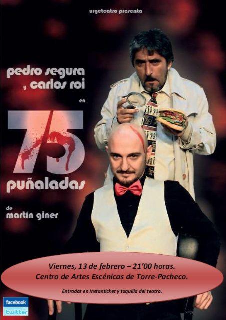 """Urgeteatro representa """"75 puñaladas"""" de Martin Giner el viernes en Torre-Pacheco - 1, Foto 1"""
