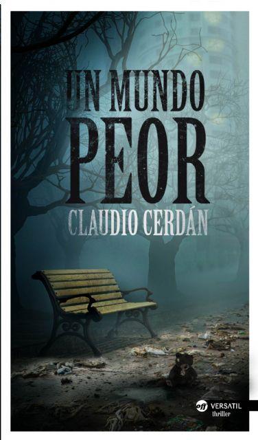 Un mundo peor, de Claudio Cerdán, finalista del III Pata Negra 2014 - 2, Foto 2