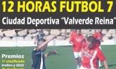 La Ciudad Deportiva Valverde Reina acoge los días 10 y 11 de julio las 12 Horas de Fútbol-7