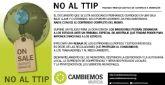 Cambiemos pide que el municipio de Murcia sea declarado contrario al TTIP