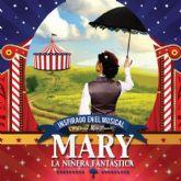 MARY, LA NIÑERA FANTÁSTICA, llega al Teatro Villa de Molina el sábado 9 de enero