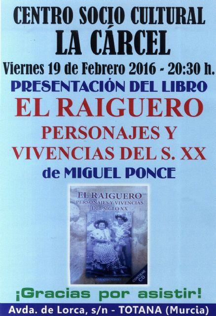 La presentación de libro El Raiguero. Personajes y vivencias del siglo XX, de Miguel Ponce, tendrá lugar el 19 de febrero, Foto 1