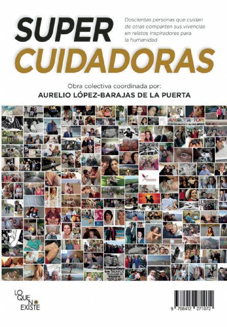 Seis cuidadores y cuidadoras de Murcia desvelan su realidad en un libro impresionante - 1, Foto 1