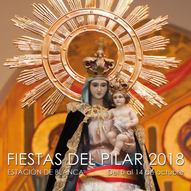 La Estación de Blanca celebra sus fiestas en honor a la Virgen del Pilar 2018 - 1, Foto 1