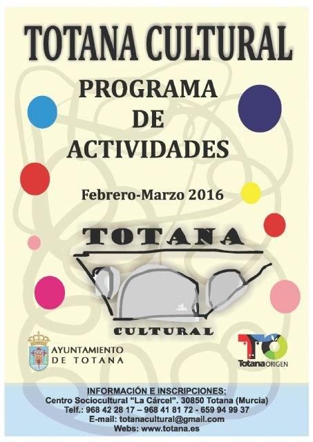 """Se presenta el programa de actividades del """"Totana Cultural"""" para los meses de febrero y marzo, Foto 1"""