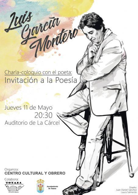 El poeta y profesor Luis García Montero ofrecerá una charla-conferencia el próximo jueves 11 de mayo en Totana, Foto 1