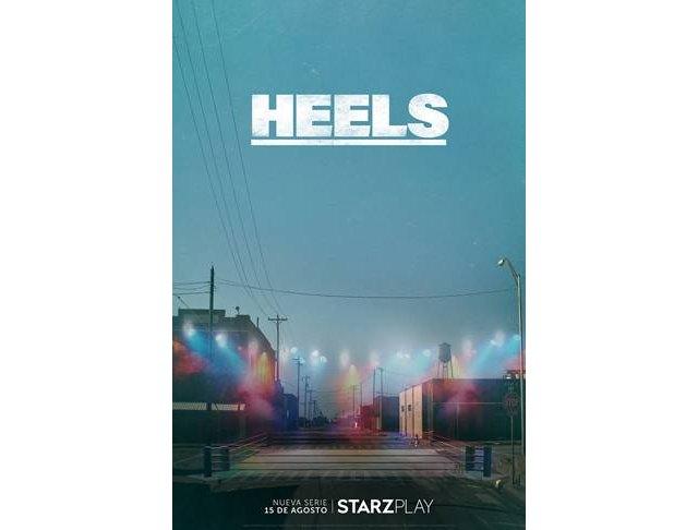 STARZPLAY se sube al ring con la fecha de estreno, el trailer y el cartel de la serie de lucha libre HEELS - 1, Foto 1