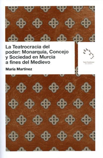 Editan un nuevo estudio sobre el poder en la sociedad murciana a finales de la Edad Media, Foto 2