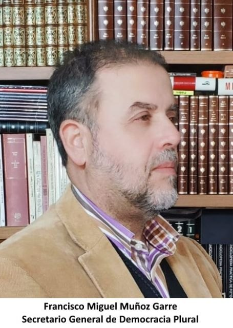 Artículo de opinión de Francisco Miguel Muñoz Garre, Secretario General de Democracia Plural - 1, Foto 1