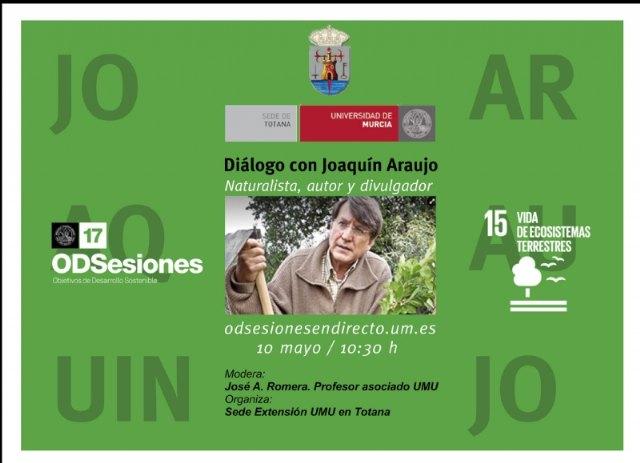 """La Sede de Extensión de la UMU en Totana organiza la actividad """"Diálogo con Joaquín Araujo"""" en el marco del proyecto ODSesiones"""