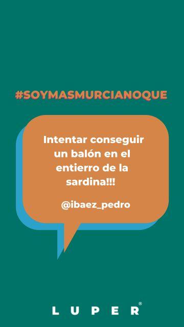 #Soymasmurcianoque la campaña viral de la que todos los murcianos hablan - 3, Foto 3