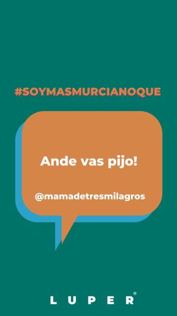 #Soymasmurcianoque la campaña viral de la que todos los murcianos hablan - 4, Foto 4