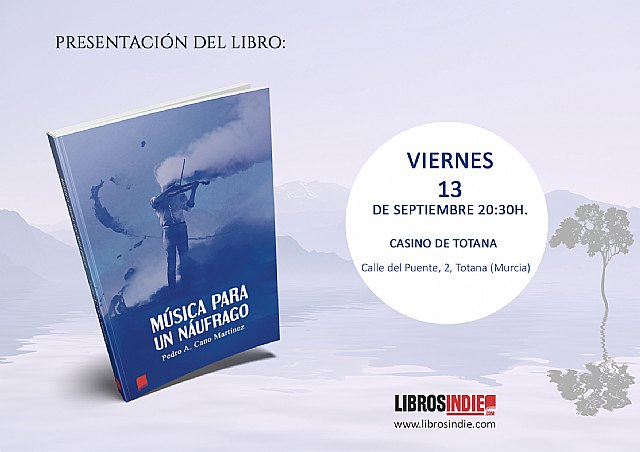 """Next Friday, September 13 will be the presentation of the book """"Music for a castaway"""" by Pedro A. Cano - 1"""