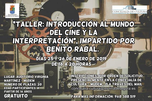 La Concejalía de Cultura de Molina de Segura organiza un Taller de Introducción al Cine y la Interpretación, impartido por Benito Rabal, los días 25 y 26 de enero - 1, Foto 1