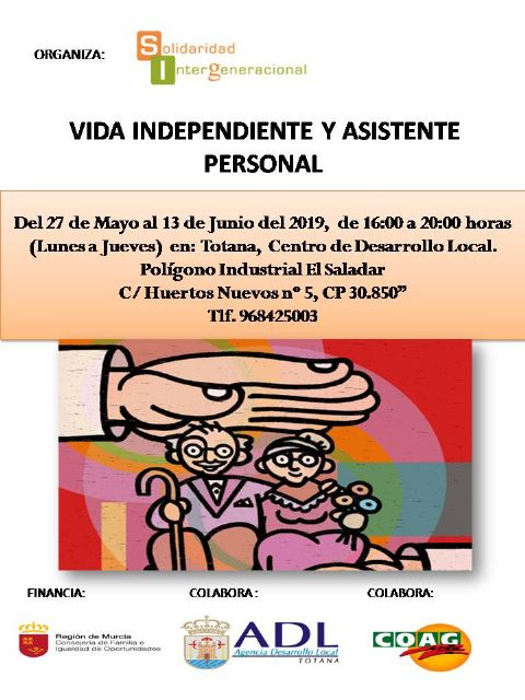 "Intergenerational Solidarity organizes a training action on ""Independent life and personal assistant"", with the collaboration of the City Council of Totana, from May 27 to June 13"