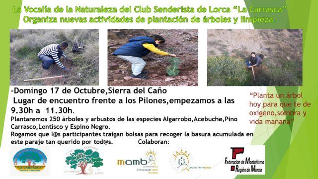 El Ayuntamiento de Lorca colabora con el Club Senderista La Carrasca en una nueva actividad de plantación de árboles y limpieza que tendrá lugar el domingo 17 de octubre - 1, Foto 1