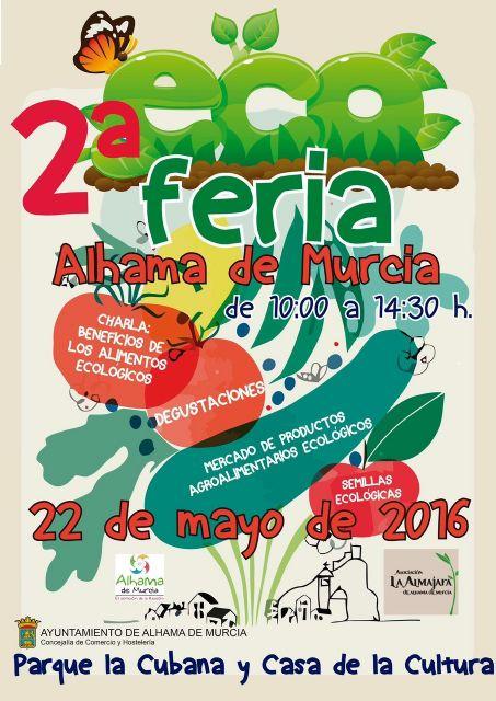 El 22 de mayo se celebrará la 2ª Ecoferia de Alhama de Murcia, Foto 2