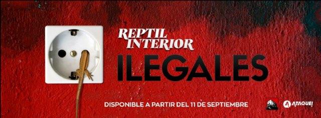 ILEGALES estrena el 11 de septiembre nuevo single REPTIL INTERIOR - 1, Foto 1