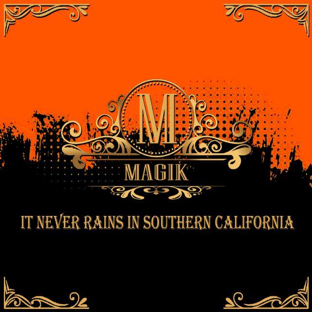 MAGIK It Never Rains In Southern California - 1, Foto 1