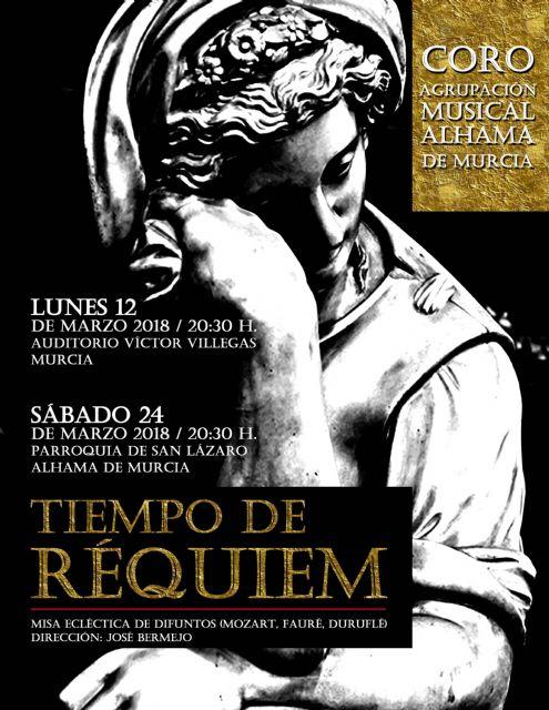 El Auditorio regional recibe al Coro de la Agrupación Musical de Alhama de Murcia con su concierto ´Tiempo de Réquiem´, Foto 1