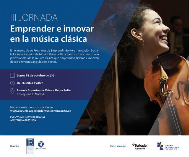 La Escuela Superior de Música Reina Sofía organiza la tercera jornada Emprender e Innovar en la música clásica - 1, Foto 1