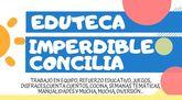 """La Eduteca """"Imperdible Concilia"""" presta servicio desde hoy en el Centro Sociocultural """"La C�rcel"""", con la colaboraci�n de la Concejal�a de Juventud"""